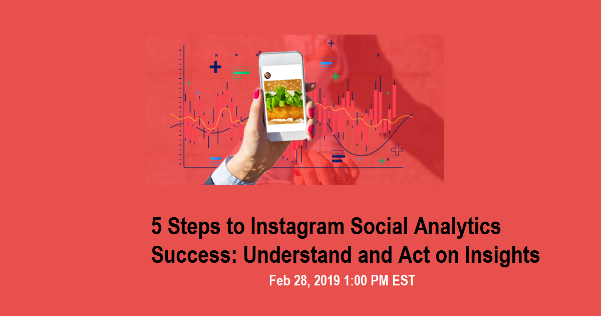 5 Steps to Instagram Social Analytics Success: Understand and Act on Insights
