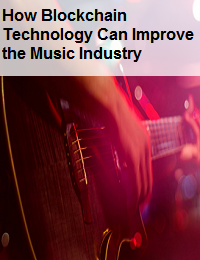 HOW BLOCKCHAIN TECHNOLOGY CAN IMPROVE THE MUSIC INDUSTRY