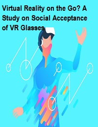 VIRTUAL REALITY ON THE GO? A STUDY ON SOCIAL ACCEPTANCE OF VR GLASSES