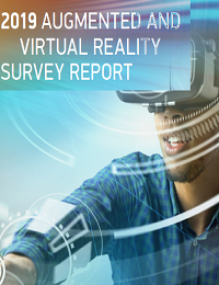 2019 AUGMENTED AND VIRTUAL REALITY SURVEY REPORT