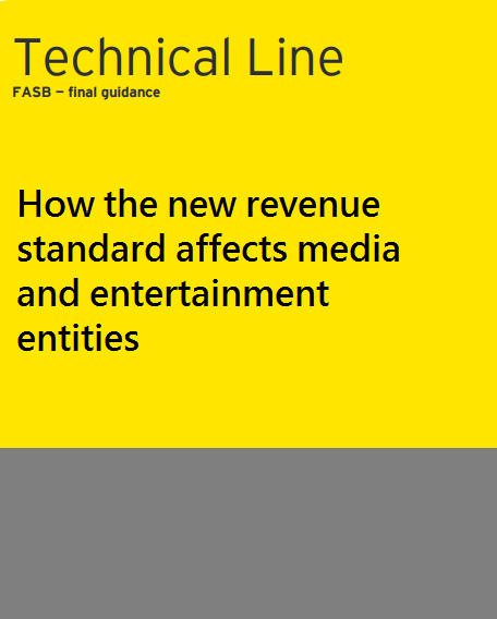 HOW THE NEW REVENUE STANDARD AFFECTS MEDIA AND ENTERTAINMENT ENTITIES