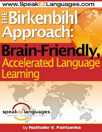BIRKENBIHL APPROACH: BRAIN FRIENDLY ACCELERATED LANGUAGE LEARNING