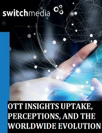 OTT INSIGHTS UPTAKE, PERCEPTIONS, AND THE WORLDWIDE EVOLUTION