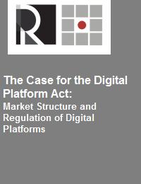 THE CASE FOR THE DIGITAL PLATFORM ACT: MARKET STRUCTURE AND REGULATION OF DIGITAL PLATFORMS