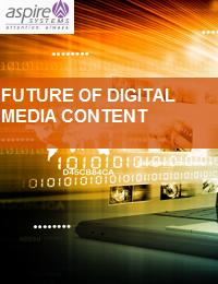 FUTURE OF DIGITAL MEDIA CONTENT
