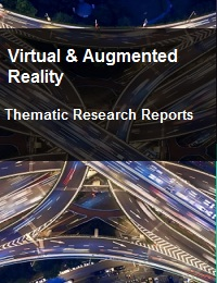 VIRTUAL & AUGMENTED REALITY THEMATIC RESEARCH REPORTS