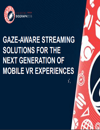GAZE-AWARE STREAMING SOLUTIONS FOR THE NEXT GENERATION OF MOBILE VR EXPERIENCES
