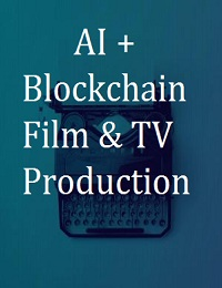 AI + BLOCKCHAIN FILM & TV PRODUCTION