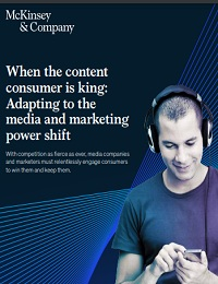 WHEN THE CONTENT CONSUMER IS KING: ADAPTING TO THE MEDIA AND MARKETING POWER SHIFT