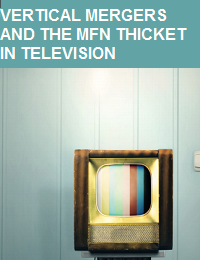 VERTICAL MERGERS AND THE MFN THICKET IN TELEVISION