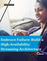 EMBRACE FAILURE: BUILD A HIGH-AVAILABILITY STREAMING ARCHITECTURE