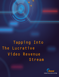 TAPPING INTO THE LUCRATIVE VIDEO REVENUE STREAM