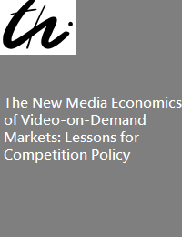THE NEW MEDIA ECONOMICS OF VIDEO-ON-DEMANDMARKETS: LESSONS FOR COMPETITION POLICY