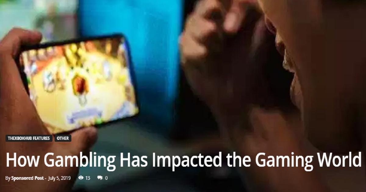 HOW GAMBLING HAS IMPACTED THE GAMING WORLD