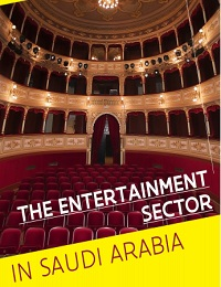 THE ENTERTAINMENT SECTOR IN SAUDI ARABIA