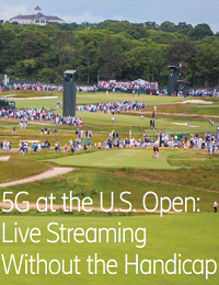5G AT THE U.S. OPEN: LIVE STREAMING WITHOUT THE HANDICAP